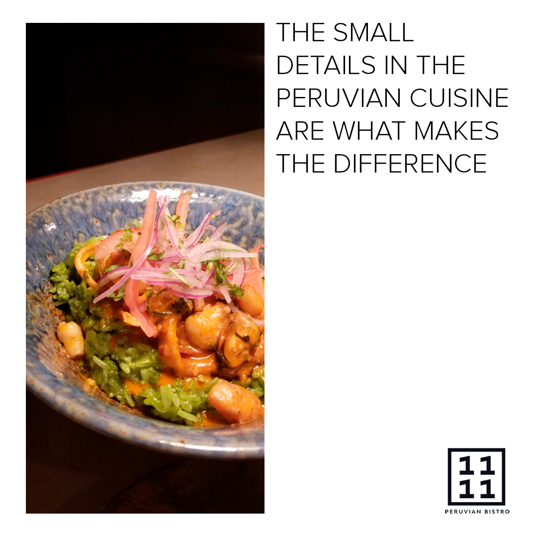 The small details in the Peruvian cuisine are what makes the difference